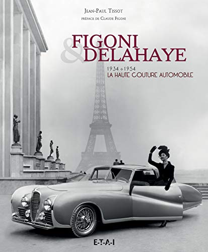 9782726896761: Figoni & Delahaye, la haute couture automobile : 1934-1954