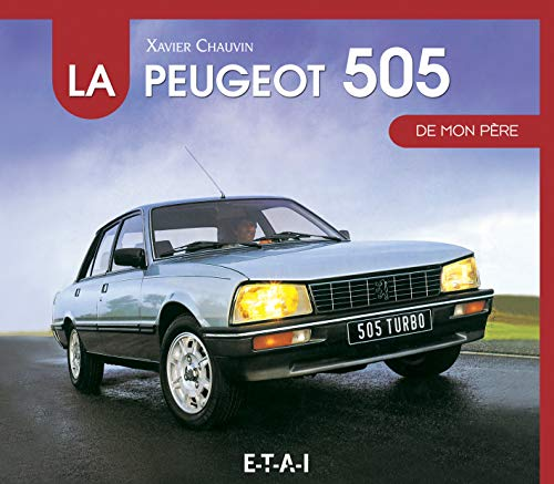 9782726897232: La Peugeot 505 de mon père