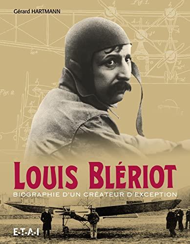 9782726897539: Louis Blériot : Biographie d'un créateur d'exception