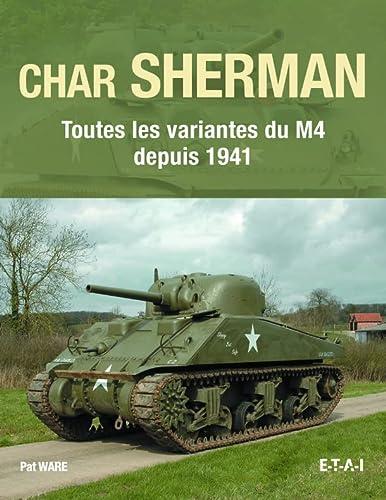 9782726897645: Char Sherman : Toutes les variantes du M4 depuis 1941