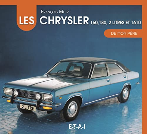 9782726897690: La Chrysler 160-180 2 litres de mon père