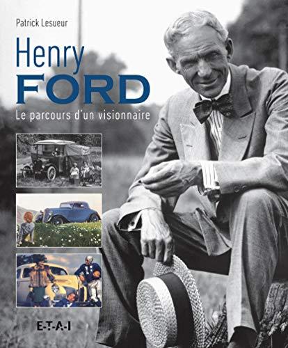 9782726897737: Henri Ford : Le parcours d'un visionnaire