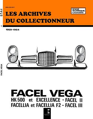 9782726899069: Les Archives du Collectionneur, n° 1: Revue technique automobile : FACEL VEGA 1959 à 1964 HK 500 et Excellence, Facel II, Facellia et Facellia F2, Facel III