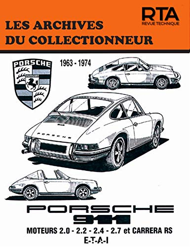 PORSCHE 911 1963 1976 CARRERA RS 1972 76: ARCHIVES AUTO