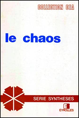 Le Chaos: Theorie et experiences (Collection du Commissariat a l'energie atomique) (French ...