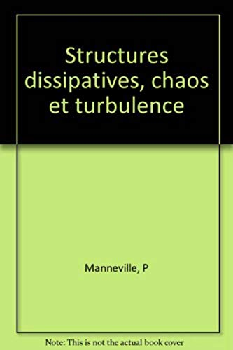 9782727201540: Structures dissipatives chaos et turbulence
