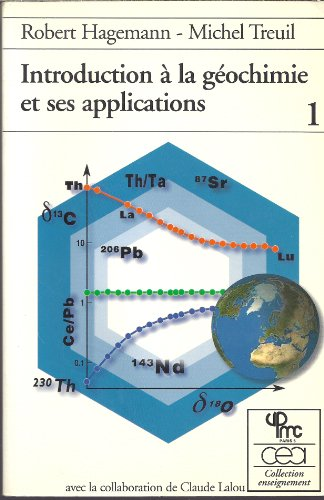 9782727201946: INTRODUCTION A LA GEOCHIMIE ET A SES APPLICATIONS. : Tome 1, concepts et m�thodes, zonation chimique de la plan�te terre