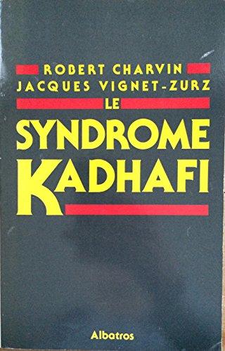 Le syndrome Kadhafi: Robert Charvin; Jacques