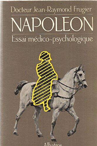 9782727302148: Napol�on. Essai m�dico-psychologique