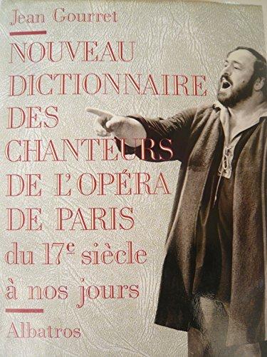 Nouveau dictionnaire des chanteurs de l'Opera de: Gourret, Jean; Giraudeau,