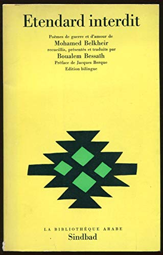9782727400004: Etendard interdit: Poemes de guerre et d'amour de Mohamed Belkheir (La Bibliotheque arabe) (French Edition)