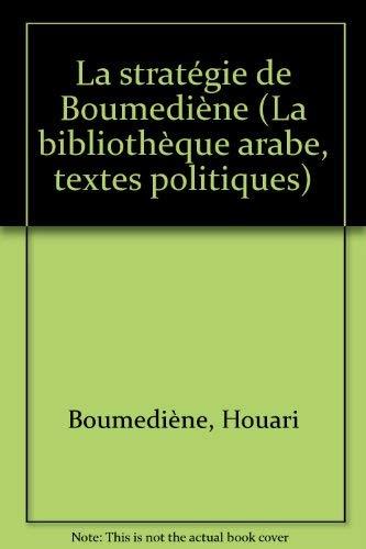 9782727400301: La Stratégie de Boumediène : Textes (La Bibliothèque arabe)