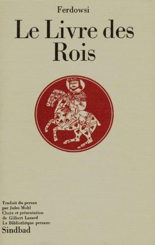 9782727400387: Le Livre des Rois (Bibliothèque persane)