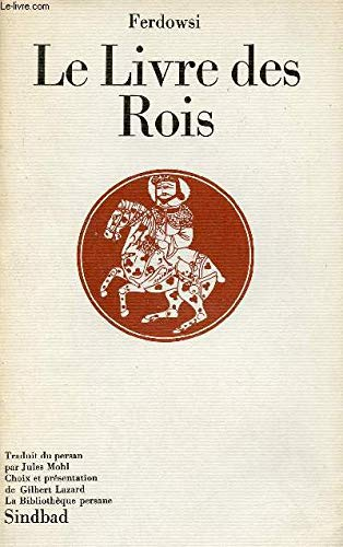 Le livre des rois (La Bibliotheque persane): Firdawsi