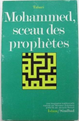 """Mohammed, sceau des prophetes: Une biographie traditionnelle extraite de la """"Chronique"""" de Tabari (La Bibliotheque de l'islam) (French Edition) (2727400527) by Tabari"""