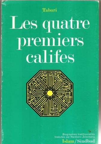 Les quatre premiers caLifes: Biographies traditionnelles extraites de la Chronique de Tabari (La Bibliothèque de l'islam) (French Edition) (9782727400615) by Ṭabarī