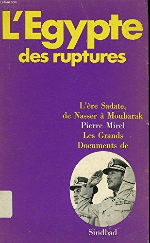 9782727400653: L'Egypte des ruptures: L'ère Sadate, de Nasser à Moubarak (Les Grands documents de Sindbad) (French Edition)