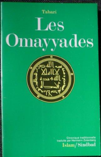 9782727400790: Les Omayyades : Extrait de la Chronique de Tabarí (La Bibliothèque de l'Islam)