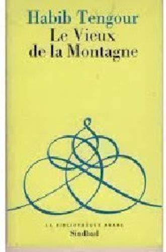 9782727400813: Le vieux de la montagne: Relation, 1977/1981 (La Bibliothèque arabe) (French Edition)