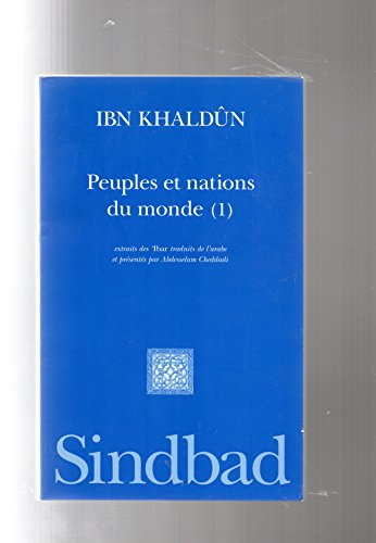 Peuples et nations du monde: Extraits des Ibar (La Bibliotheque arabe) (French Edition) (2727401302) by Ibn Khaldun