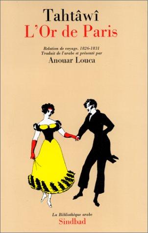 9782727401568: L'or de Paris: Relation de voyage, 1826-1831 (La Bibliothèque arabe) (French Edition)