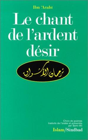9782727401773: Le Chant de l'ardent désir : Choix de poèmes: - CHOIX DE POEMES
