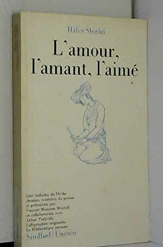 9782727401834: L'Amour, l'Amant, l'Aime Cent Ballades du Divan