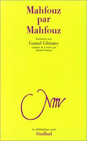 9782727402046: Mahfouz par Mahfouz, m�moires parl�es du prix Nobel