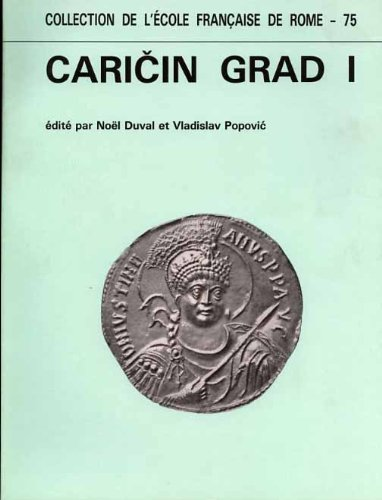 Caricin Grad I. Les Basiliques B et J de Caricin Grad Quatre Objets Remarquables De Caricin Grad Le...
