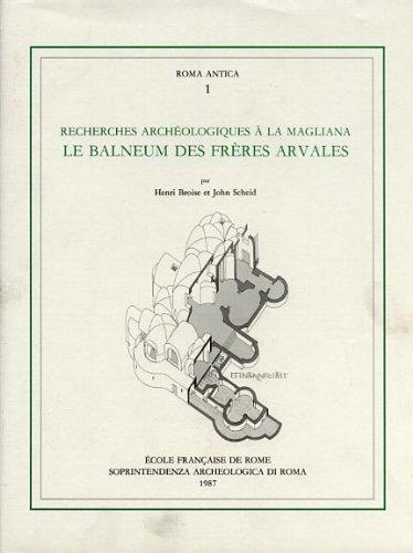 9782728301492: Recherches Archeologiques a la Magliana  le Balneum des Freres Arvales (Roma antica)