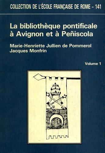 9782728302208: La bibliothèque pontificale à Avignon et à Peniscola pendant le grand schisme, 2 volumes