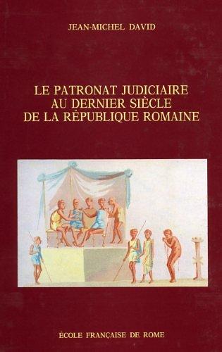 le patronat judiciaire au dernier siecle de la republique romaine (2728302375) by Jean-Michel David