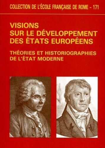 Visions Sur Le Developpement Des etats Europeens: Theories Et Historiographies De L'etat ...