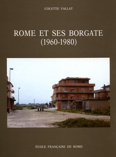 9782728303281: Rome et ses borgate 1960-1980 : des marques urbaines à la ville diffuse