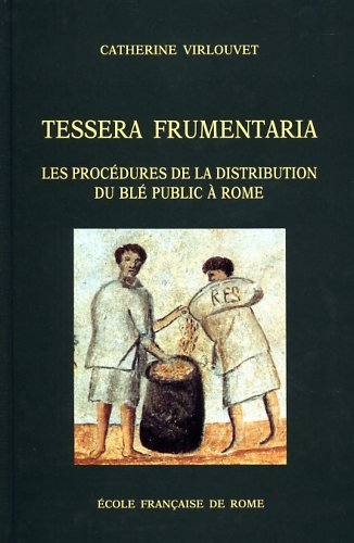 Tessera Frumentaria: Les Procedures de Distribution du: Virlouvet, Catherine