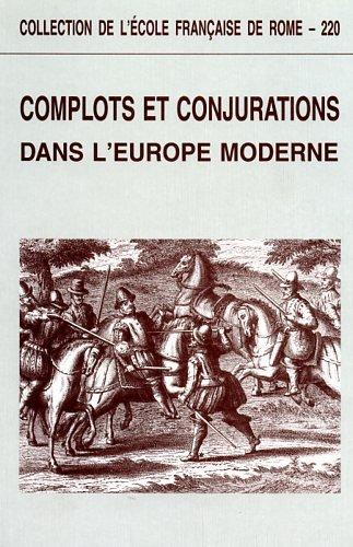 COMPLOTS ET CONJURATIONS DANS L'EUROPE MODERNE. ACTES: BERCE, Y.-V. /