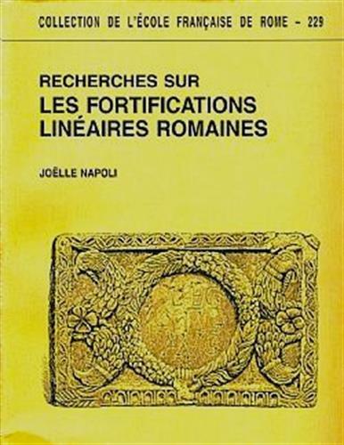 Recherches sur les fortifications linéaires romaines.: NAPOLI ( Joelle )