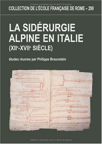 9782728304066: La sidérurgie alpine en Italie (XIIe-XVIIe siècles)