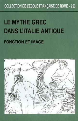Mythe Grec Dans L'Italie Antique. Fonction et Image: Massa-Pairault, Francise-Helene [Ed.]