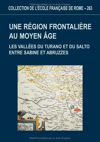 Une région frontalière au Moyen Âge. Les vallées du Turano et du Salto ...