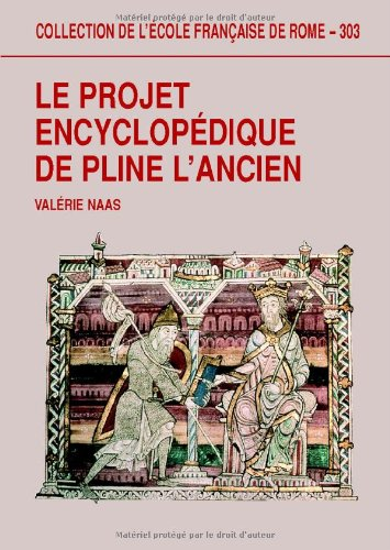 9782728306169: Le projet encyclopédique de Pline l'Ancien