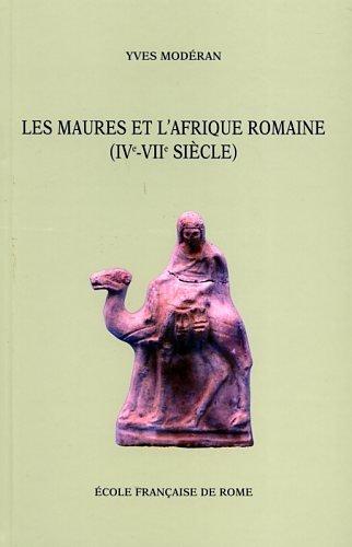 9782728306404: les maures et l'afrique romaine (ive-viie siecle)