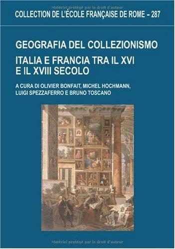 Geografia Del Collezionismo: Bonfait O.Hochmann M.Spezzaferro L.Toscano B.
