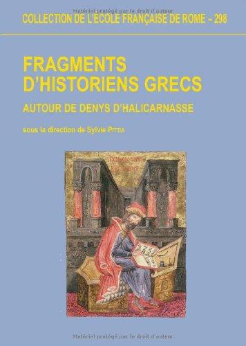 Fragments d'historiens grecs. Autour de Denys d'Halicarnasse: Directeur éditorial PITTIA S.