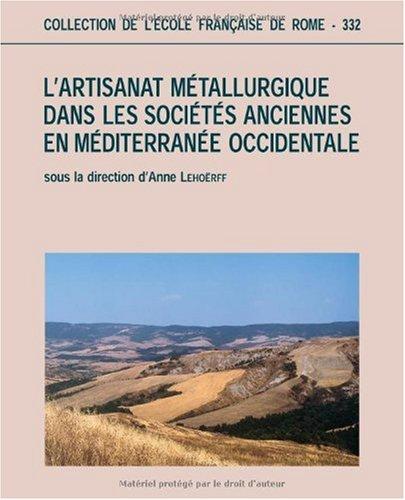 L'artisanat métallurgique dans les sociétés anciennes en Méditerranée occidentale. Techniques, ...