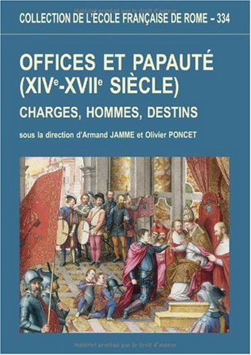 9782728306947: offices et papaute. charges, hommes, destins, xive-xviie siecle