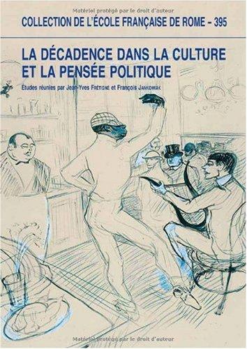 La decadence dans la culture et la pensee politiques: Fretigne Jean Yves