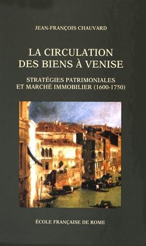 La circulation des biens à Venise strategies patrimoniales et marche immobilier: Chauvard, ...