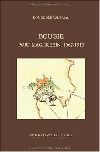 Bougie, port maghrébin, 1067-1510: VALERIAN D.