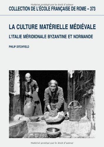La culture matérielle médiévale - L'Italie méridionale byzantine ...